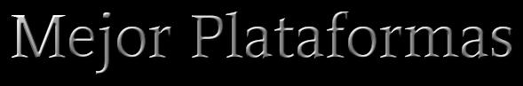 mejor plataformas