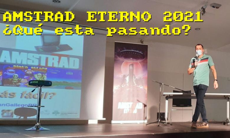 Amstrad Eterno 2021 ¿Qué está pasando? 1